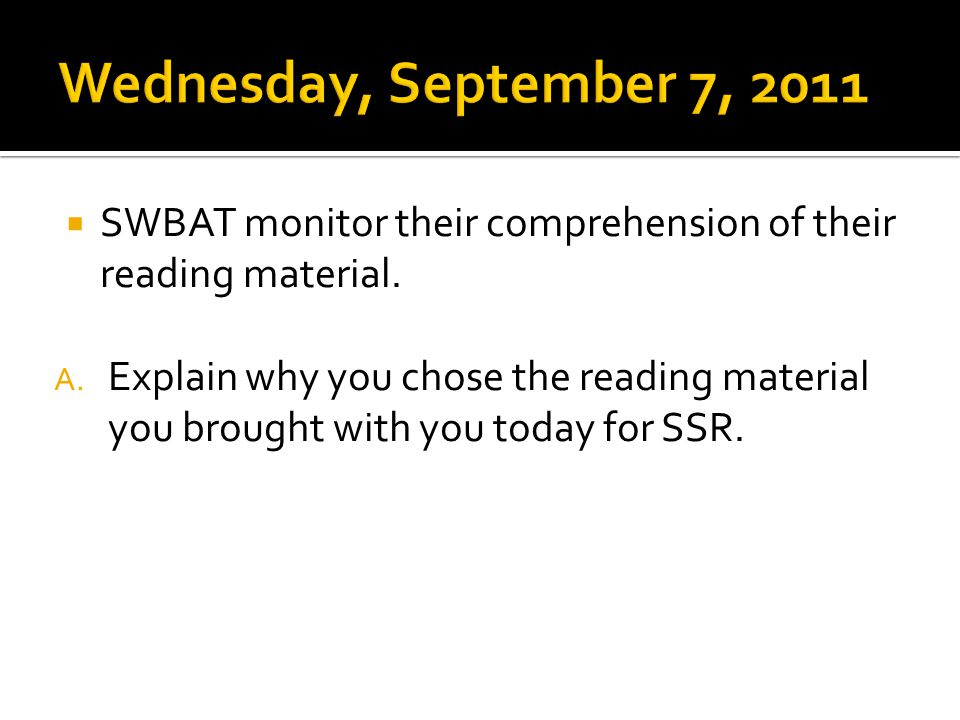  SWBAT monitor their comprehension of their reading material.