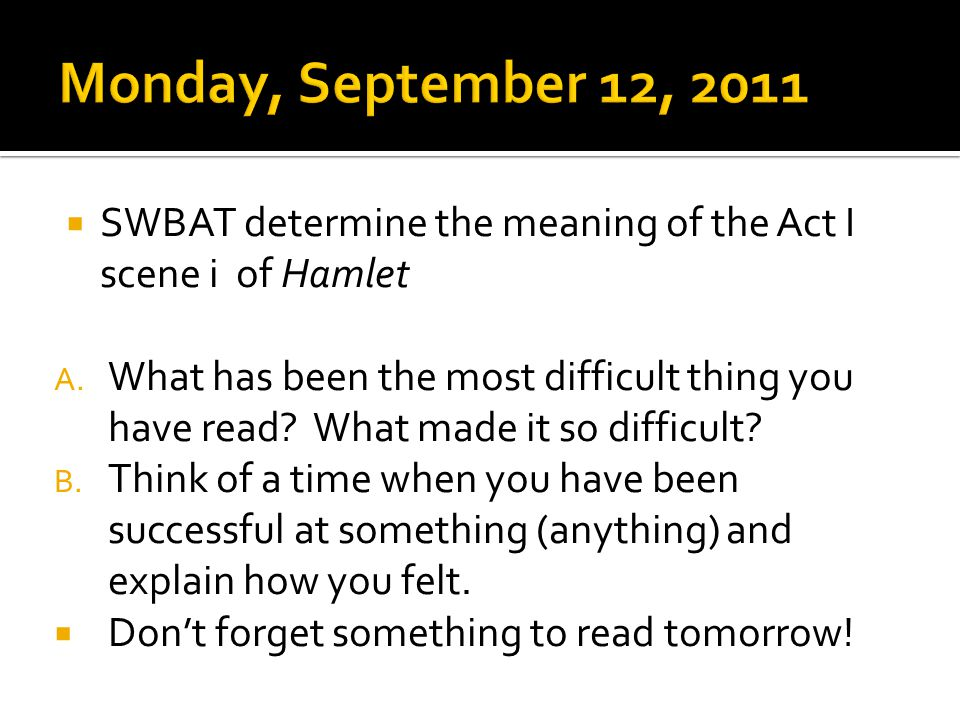  SWBAT determine the meaning of the Act I scene i of Hamlet A.