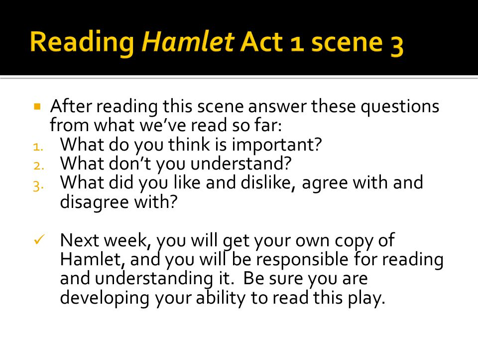  After reading this scene answer these questions from what we've read so far: 1.