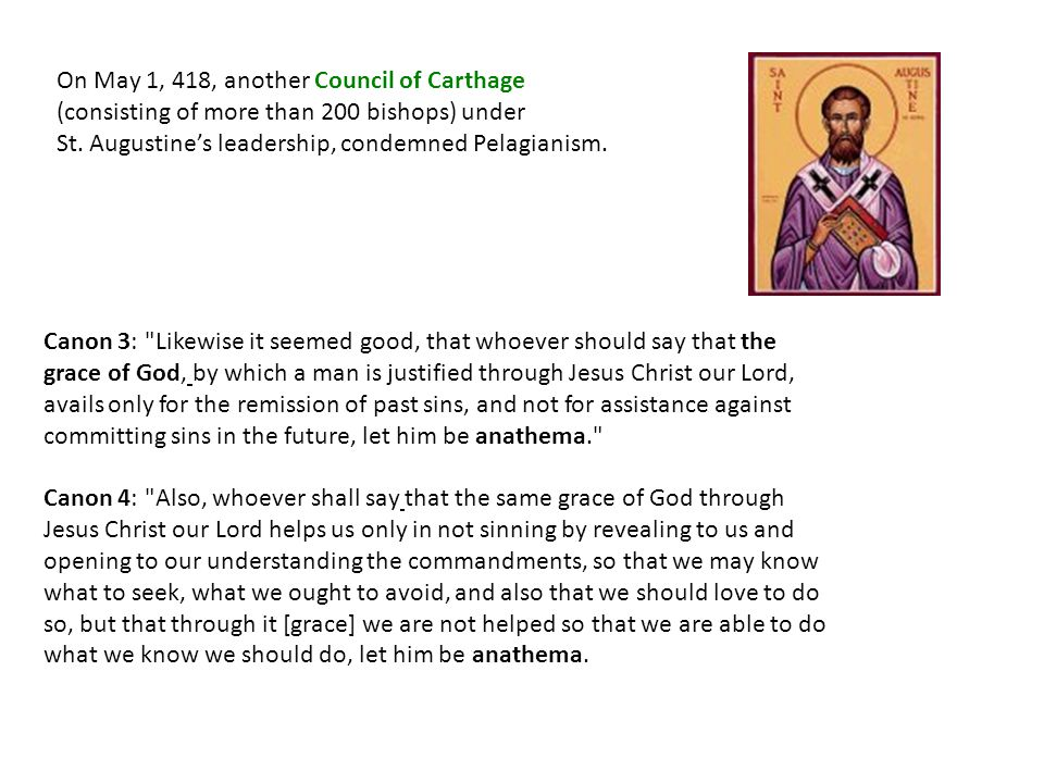 On May 1, 418, another Council of Carthage (consisting of more than 200 bishops) under St.