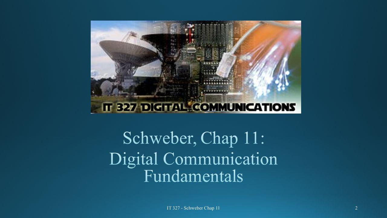 IT 327 - Schweber Chap 112