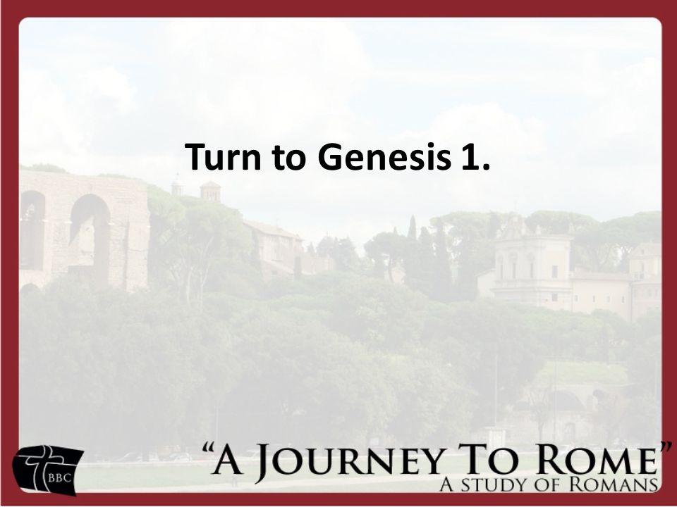 Turn to Genesis 1.