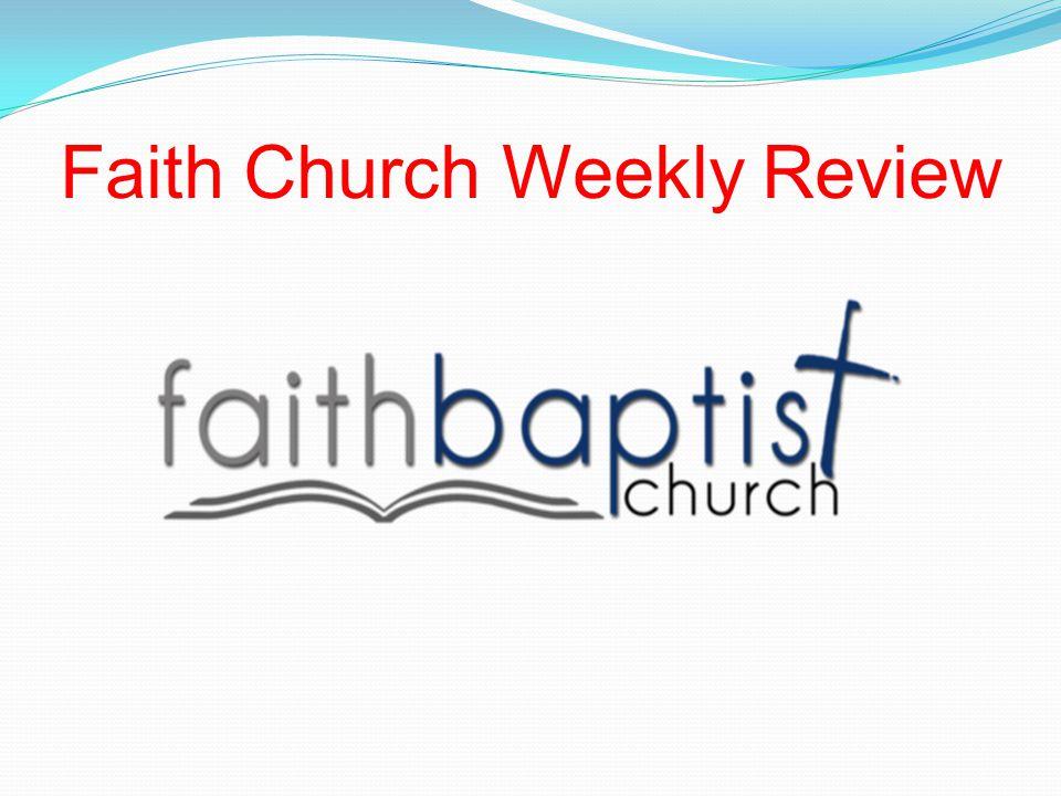 Faith Church Weekly Review