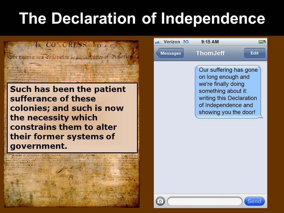 The Declaration of Independence Such has been the patient sufferance of these colonies; and such is now the necessity which constrains them to alter their former systems of government.