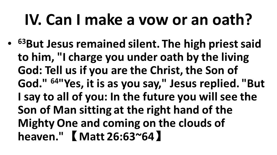 IV. Can I make a vow or an oath. 63 But Jesus remained silent.