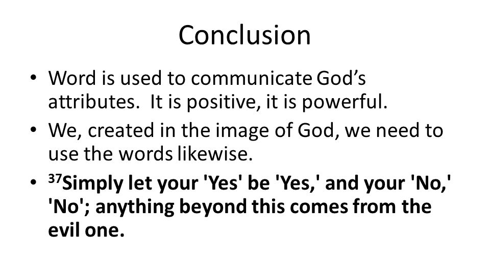 Conclusion Word is used to communicate God's attributes.