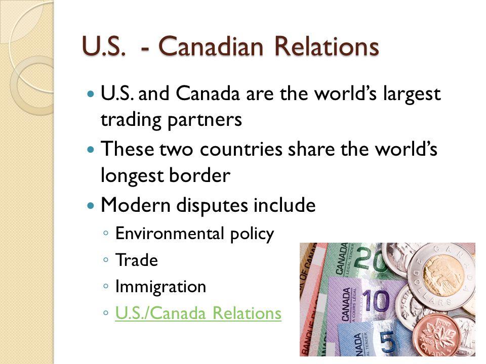 U.S. - Canadian Relations U.S.
