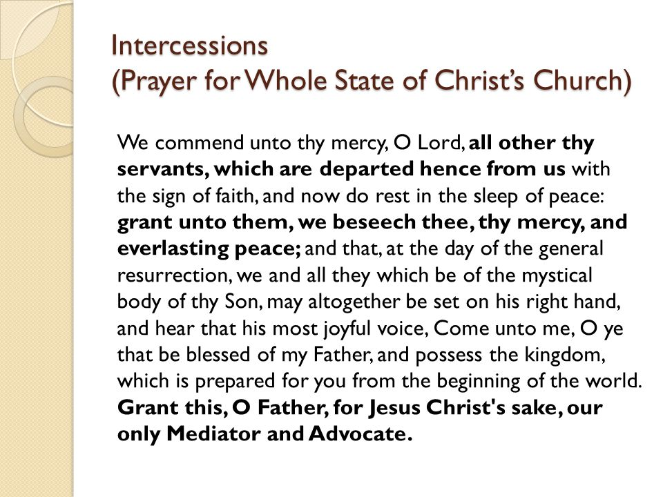 Intercessions (Prayer for Whole State of Christ's Church) And here we do give unto thee most high praise, and hearty thanks, for the wonderful grace a