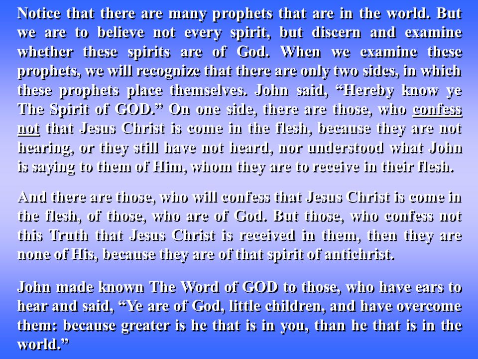 Notice that there are many prophets that are in the world.