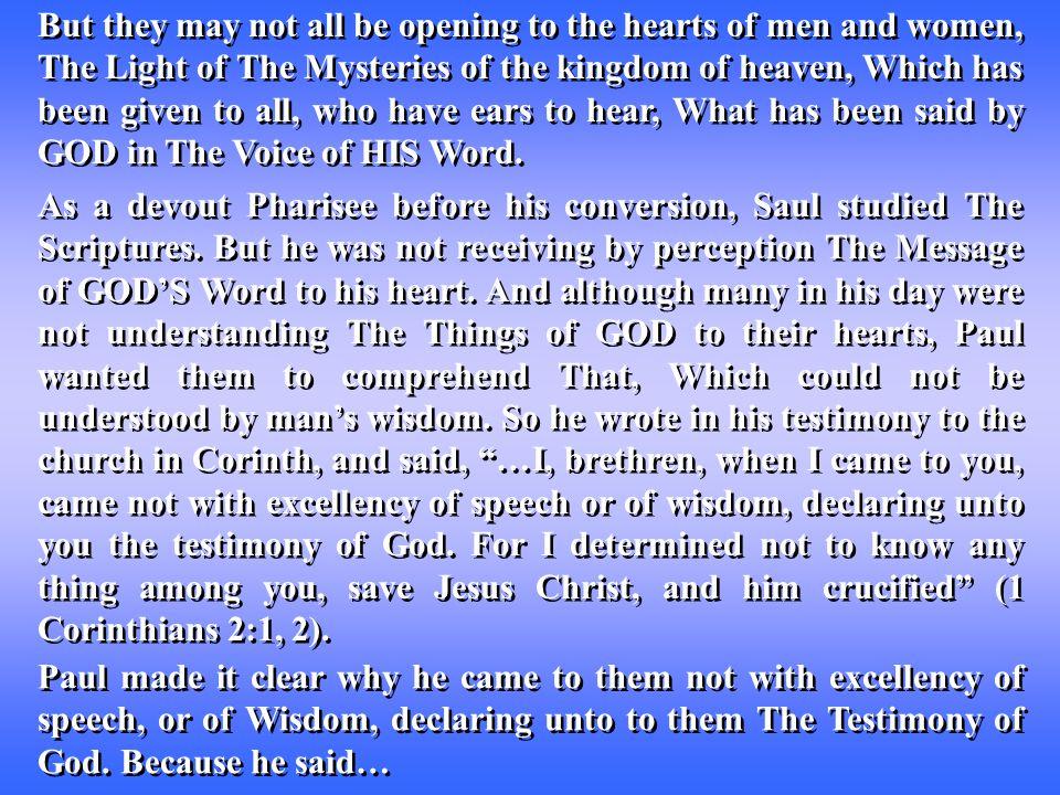 …I, brethren, could not speak unto you as unto spiritual, but as unto carnal, [even] as unto babes in Christ.