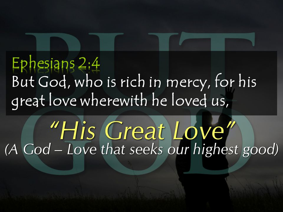His Great Love (A God – Love that seeks our highest good)