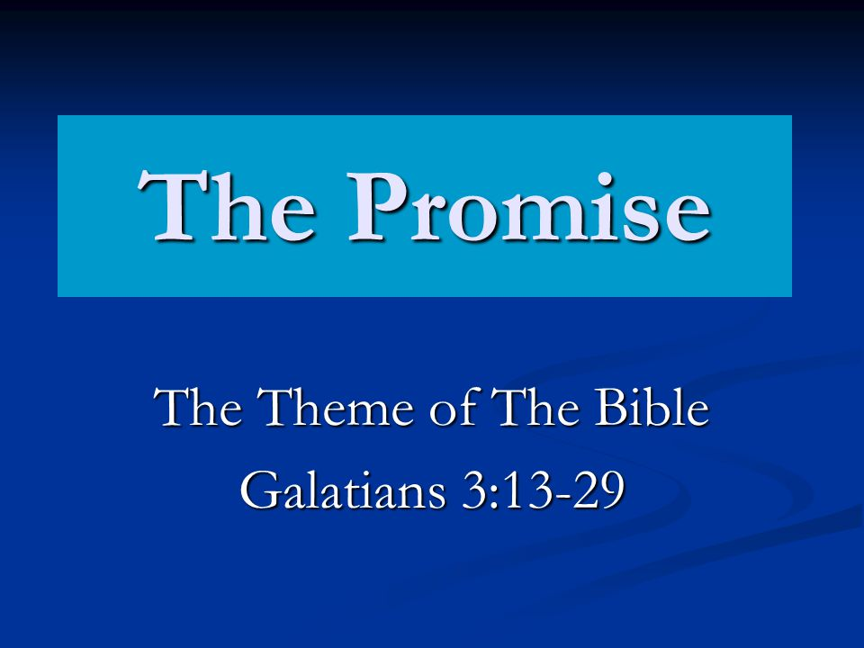 The Promise -Gal.3:29 This is the theme of Apostles preaching.
