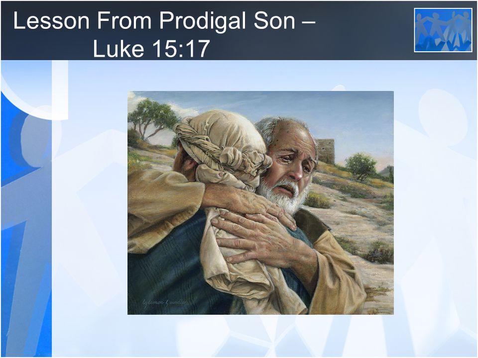 Lesson From Prodigal Son – Luke 15:17