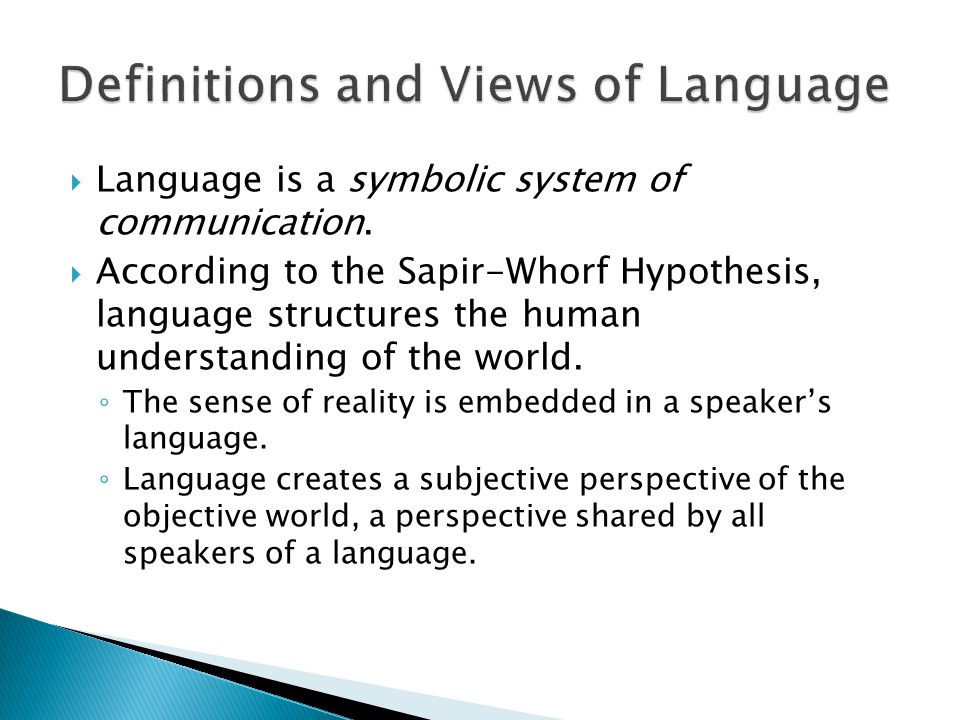  Humans have an innate ability to acquire language and capitalize on its use.
