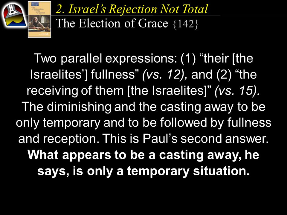 Two parallel expressions: (1) their [the Israelites'] fullness (vs.