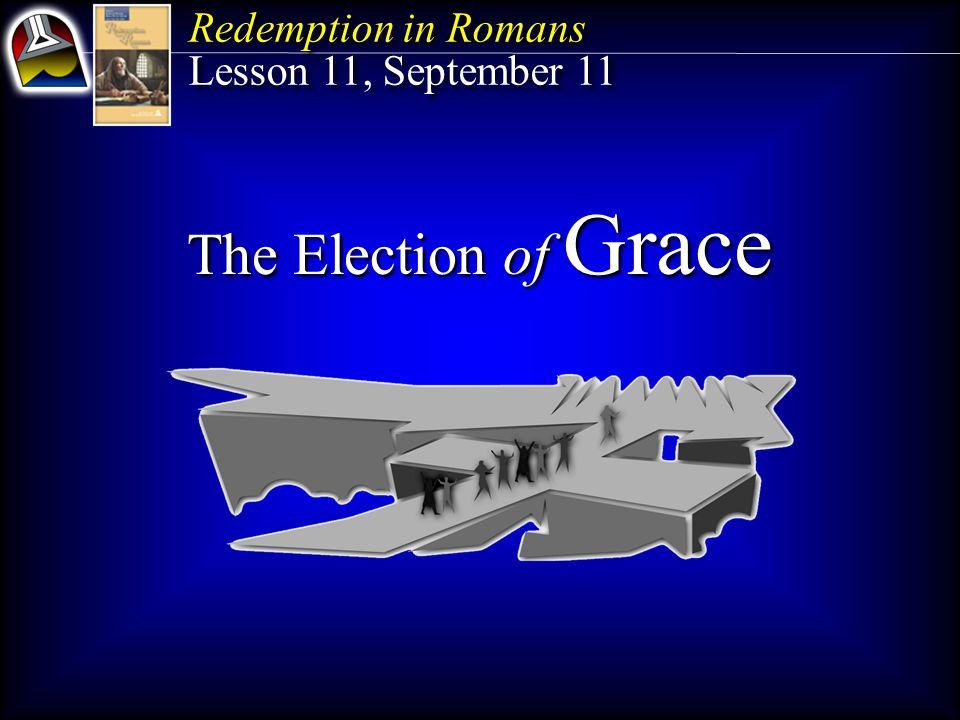 Key Text Romans 11:1 NKJV I say then, has God cast away His people.