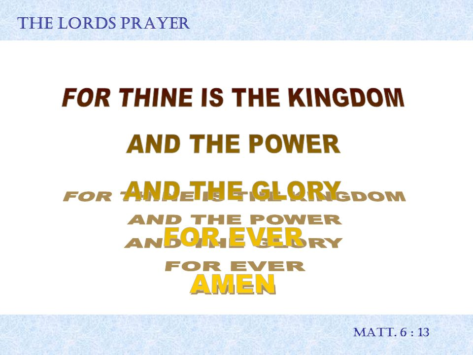 THE LORDS PRAYER MATT. 6 : 13