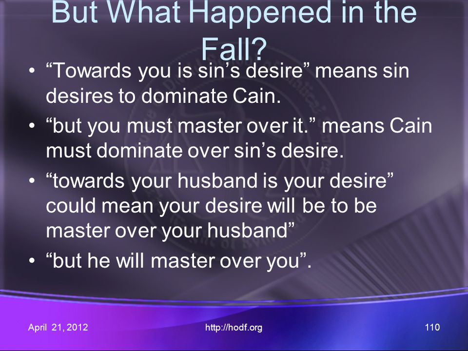 But What Happened in the Fall. Towards you is sin's desire means sin desires to dominate Cain.