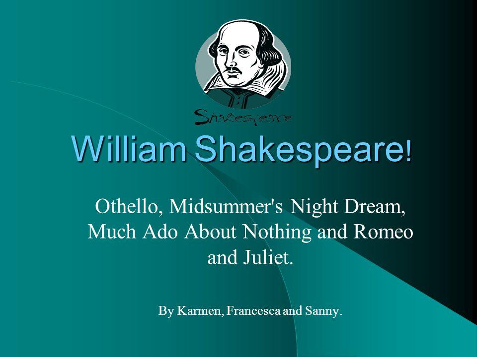 William Shakespeare .