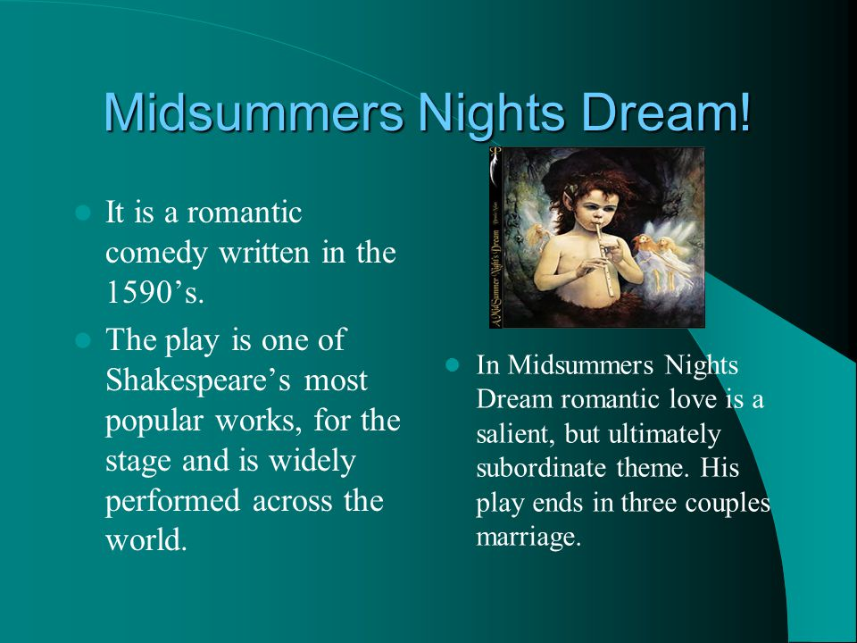 Midsummers Nights Dream.