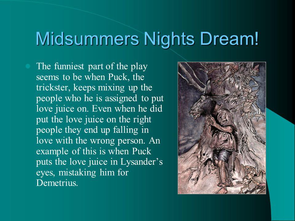 Midsummers Nights Dream.