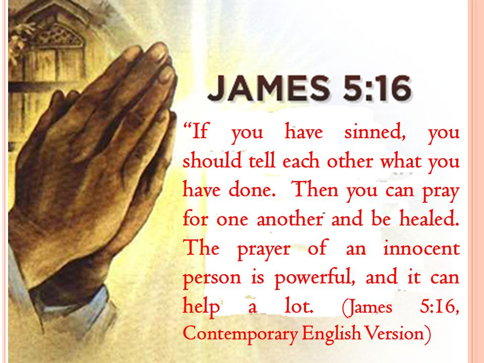 If you have sinned, you should tell each other what you have done.