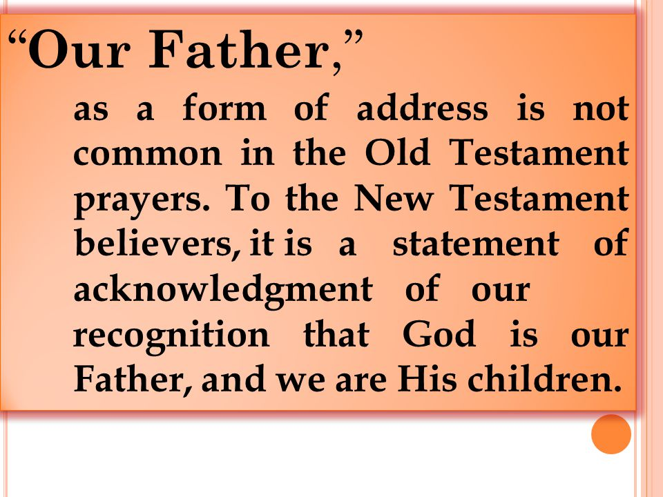 Our Father, as a form of address is not common in the Old Testament prayers.