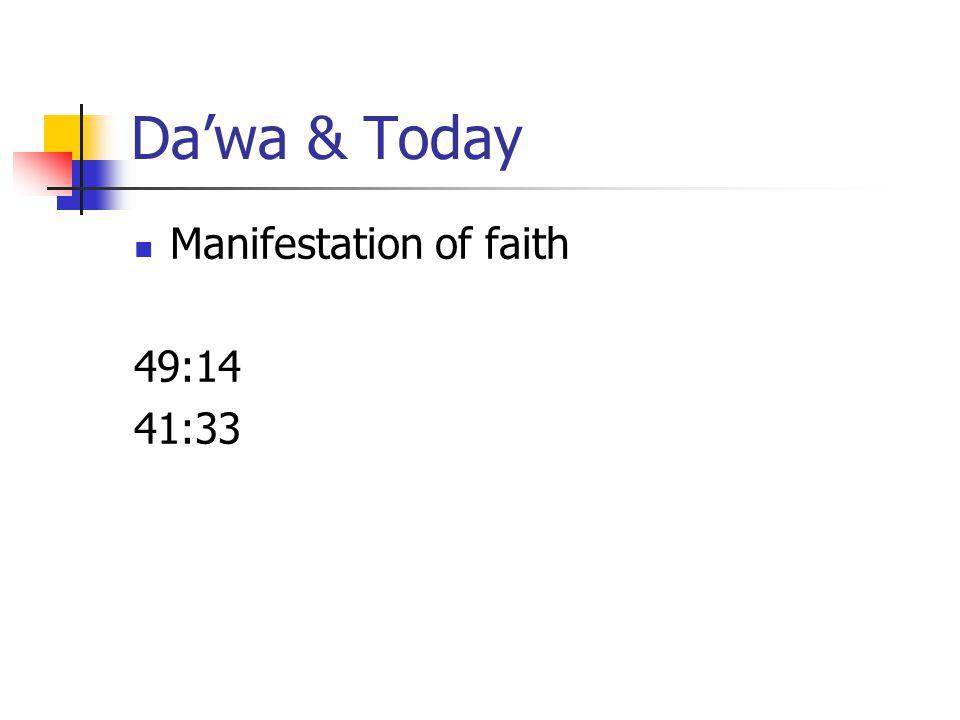 Da'wa & Today Manifestation of faith 49:14 41:33