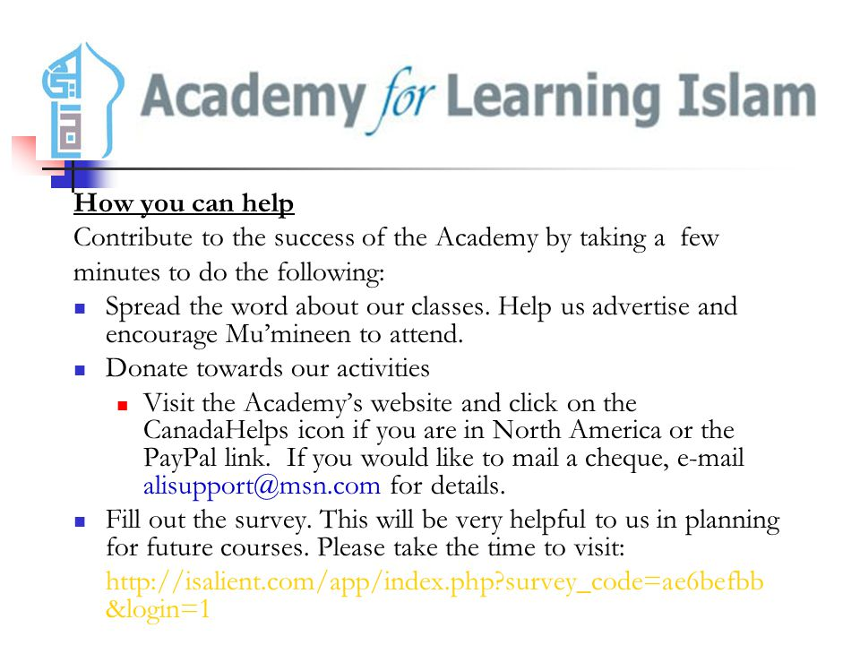 How you can help Contribute to the success of the Academy by taking a few minutes to do the following: Spread the word about our classes.