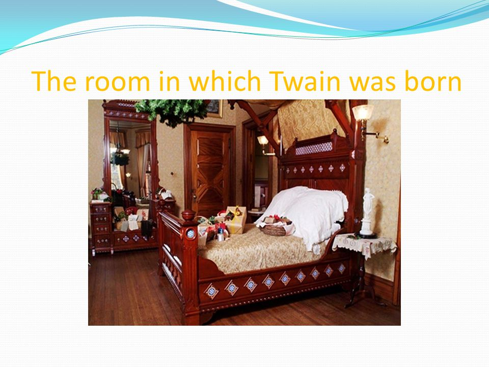 The room in which Twain was born