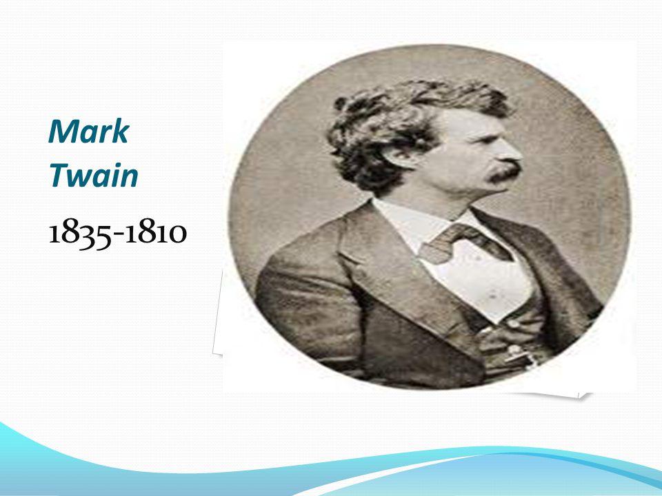 Mark Twain 1835-1810