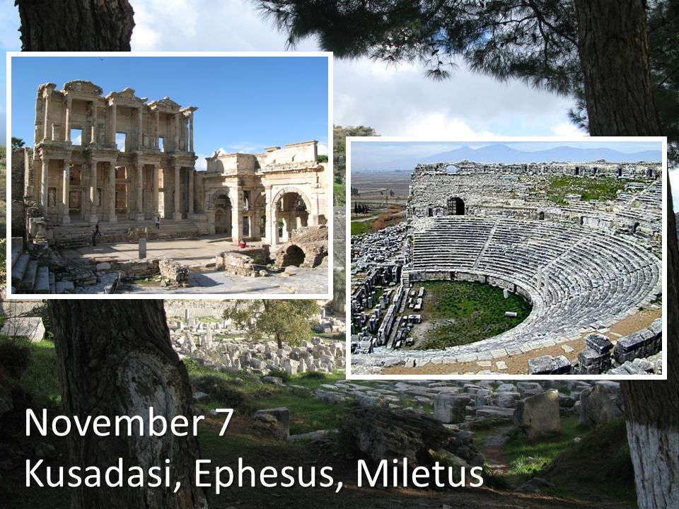 November 7 Kusadasi, Ephesus, Miletus