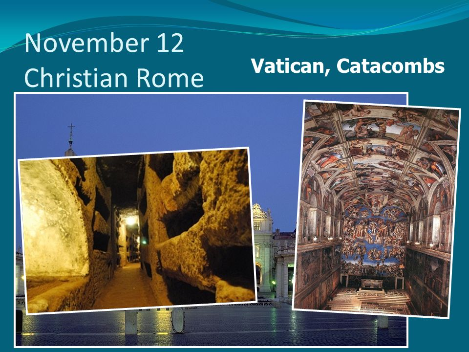 November 12 Christian Rome Vatican, Catacombs