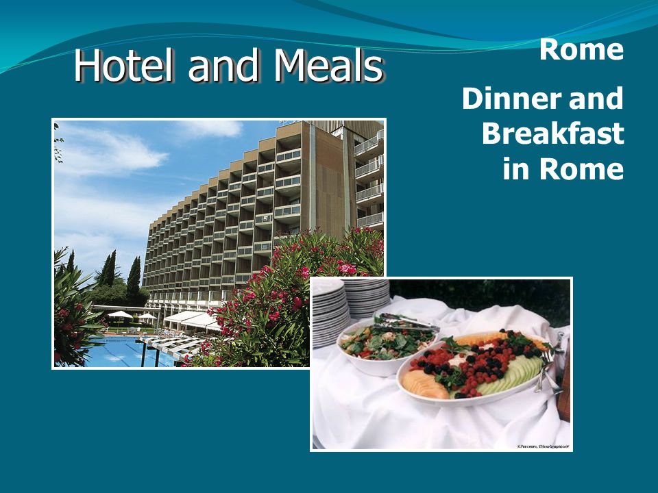 Hotel and Meals Rome Dinner and Breakfast in Rome www.titania.gr