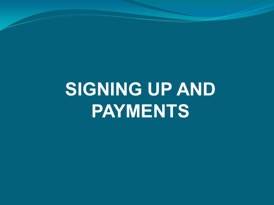 SIGNING UP AND PAYMENTS