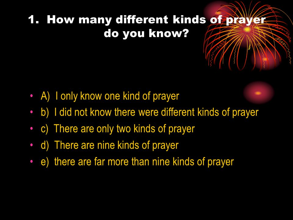 6. I HAVE SOUGHT TRAINING TO MAKE MY PRAYERS EXCELLENT A) TRUE B) FALSE