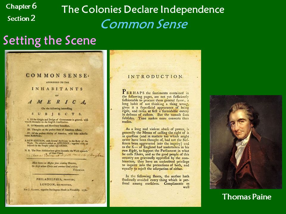 The Colonies Declare Independence Common Sense Setting the Scene Chapter 6 Section 2 Thomas Paine