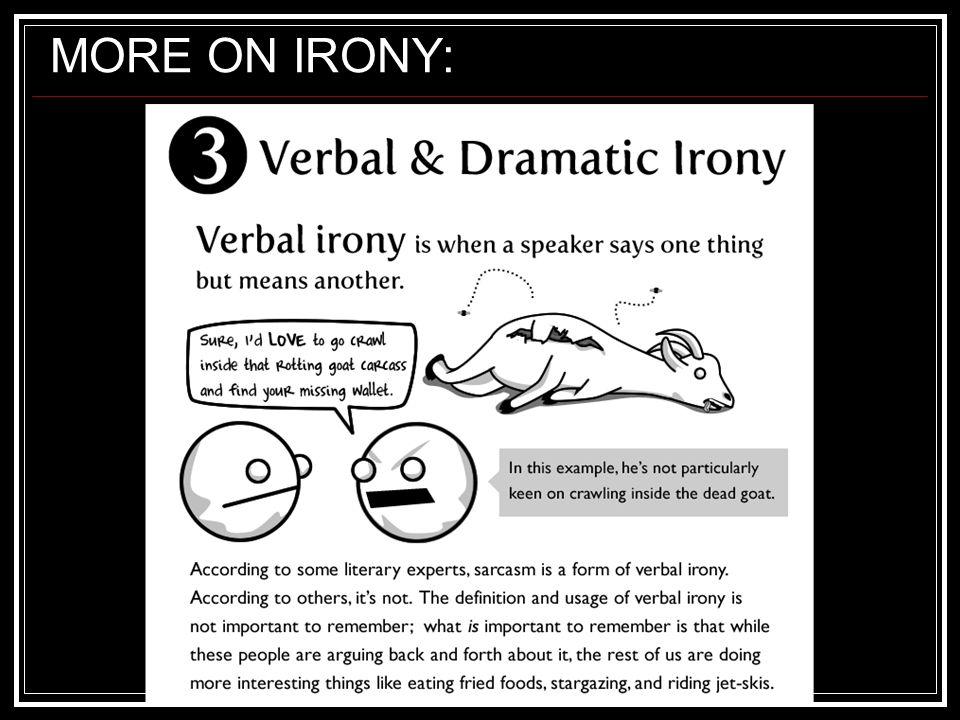 MORE ON IRONY: