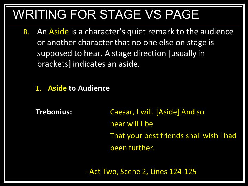 WRITING FOR STAGE VS PAGE B.