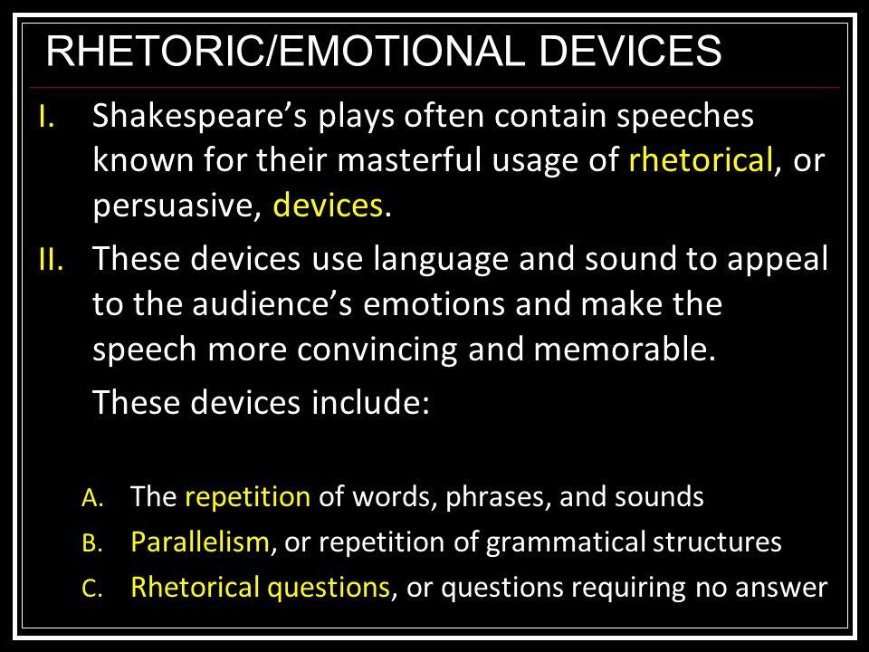 RHETORIC/EMOTIONAL DEVICES I.