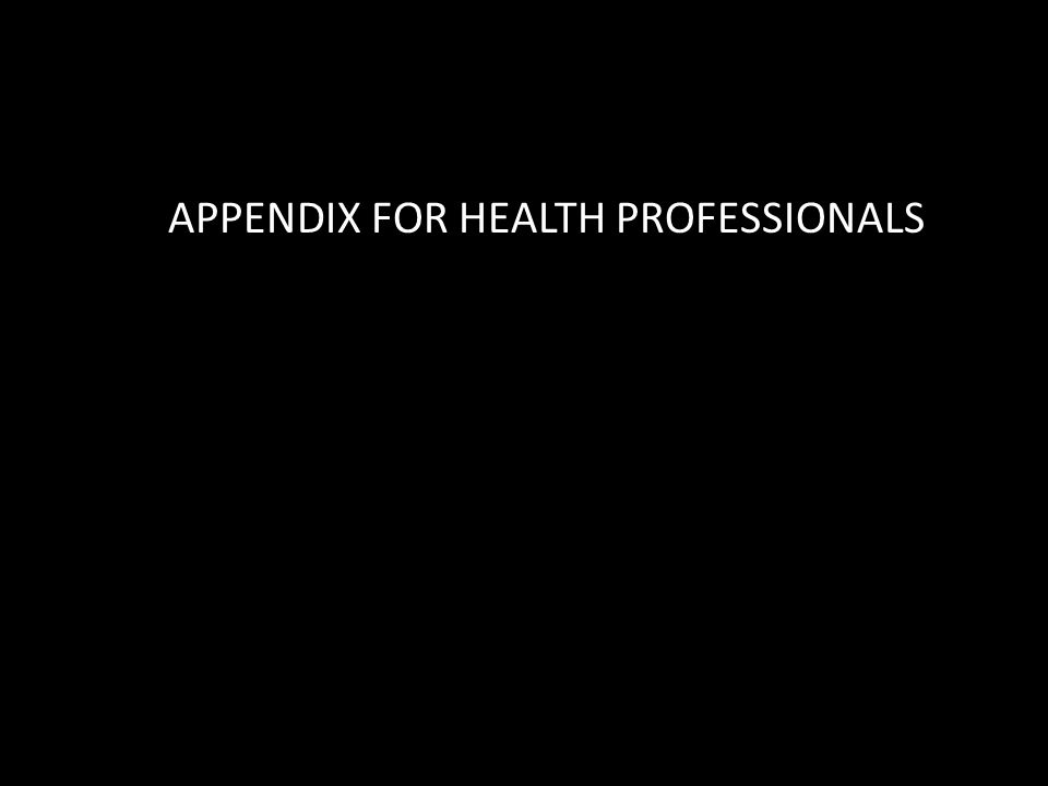 APPENDIX FOR HEALTH PROFESSIONALS