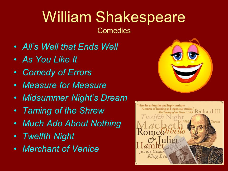 William Shakespeare Comedies All's Well that Ends Well As You Like It Comedy of Errors Measure for Measure Midsummer Night's Dream Taming of the Shrew