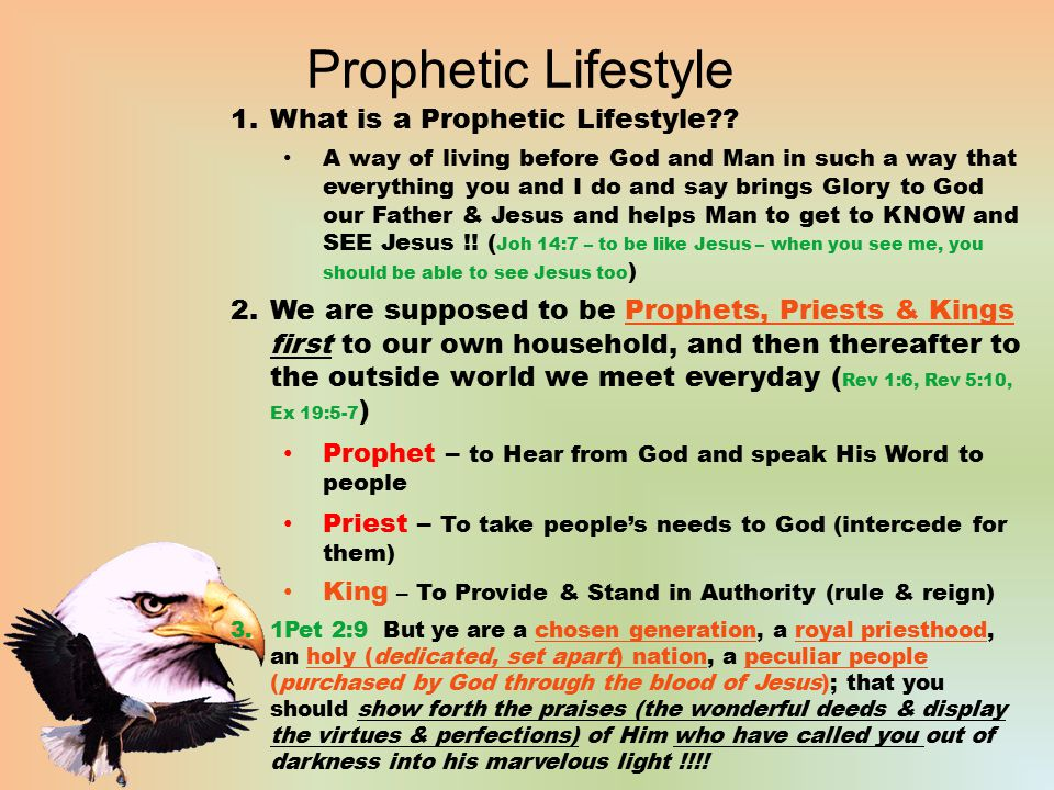 1.What is a Prophetic Lifestyle?? A way of living before God and Man in such a way that everything you and I do and say brings Glory to God our Father