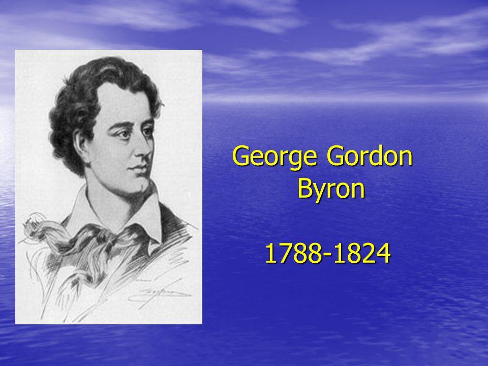 George Gordon Byron 1788-1824