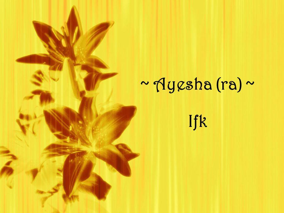 ~ Ayesha (ra) ~ Ifk