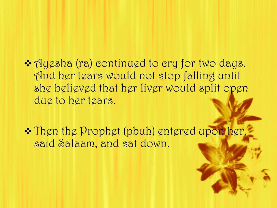  Ayesha (ra) continued to cry for two days.