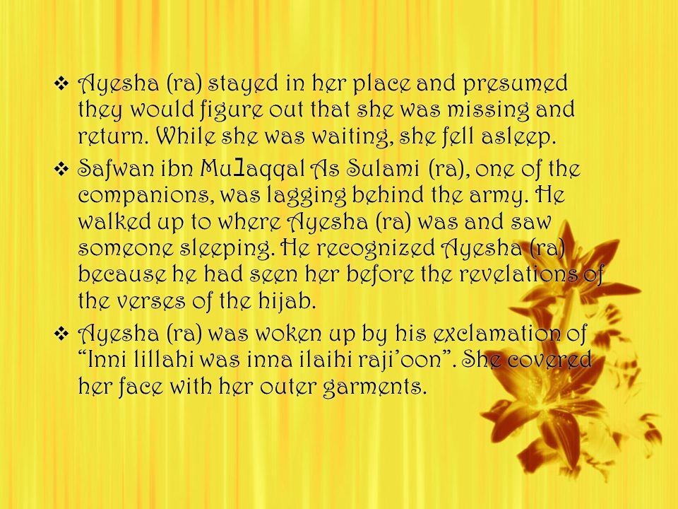  Ayesha (ra) stayed in her place and presumed they would figure out that she was missing and return.