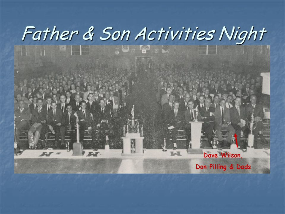Father & Son Activities Night Dave Wilson, Don Pilling & Dads