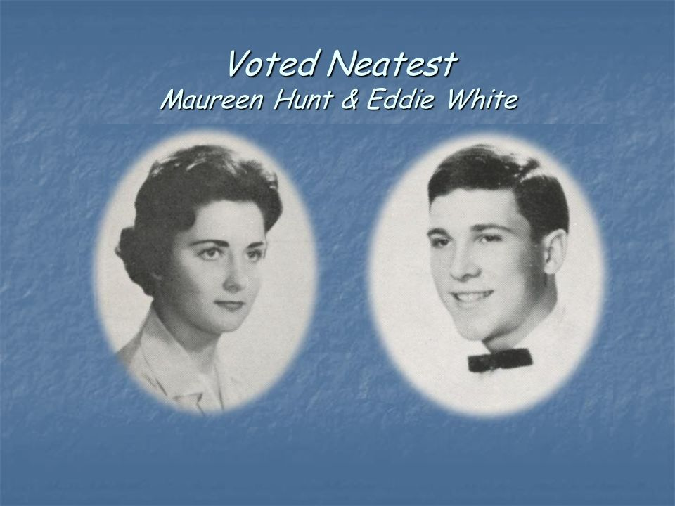 Voted Neatest Maureen Hunt & Eddie White