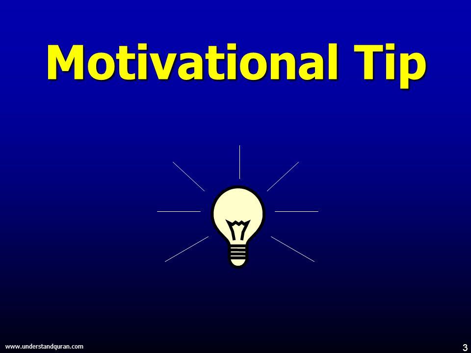 3 www.understandquran.com Motivational Tip